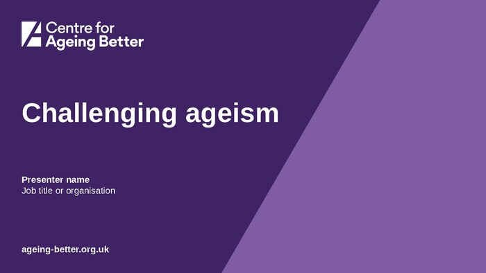 Challenging ageism (PowerPoint)
